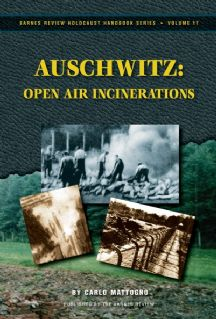 Mattogno, Carlo: Auschwitz: Open Air Incinerations.